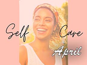 Self Care April 2020